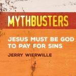 Jesus Must Be God to Pay for Sins