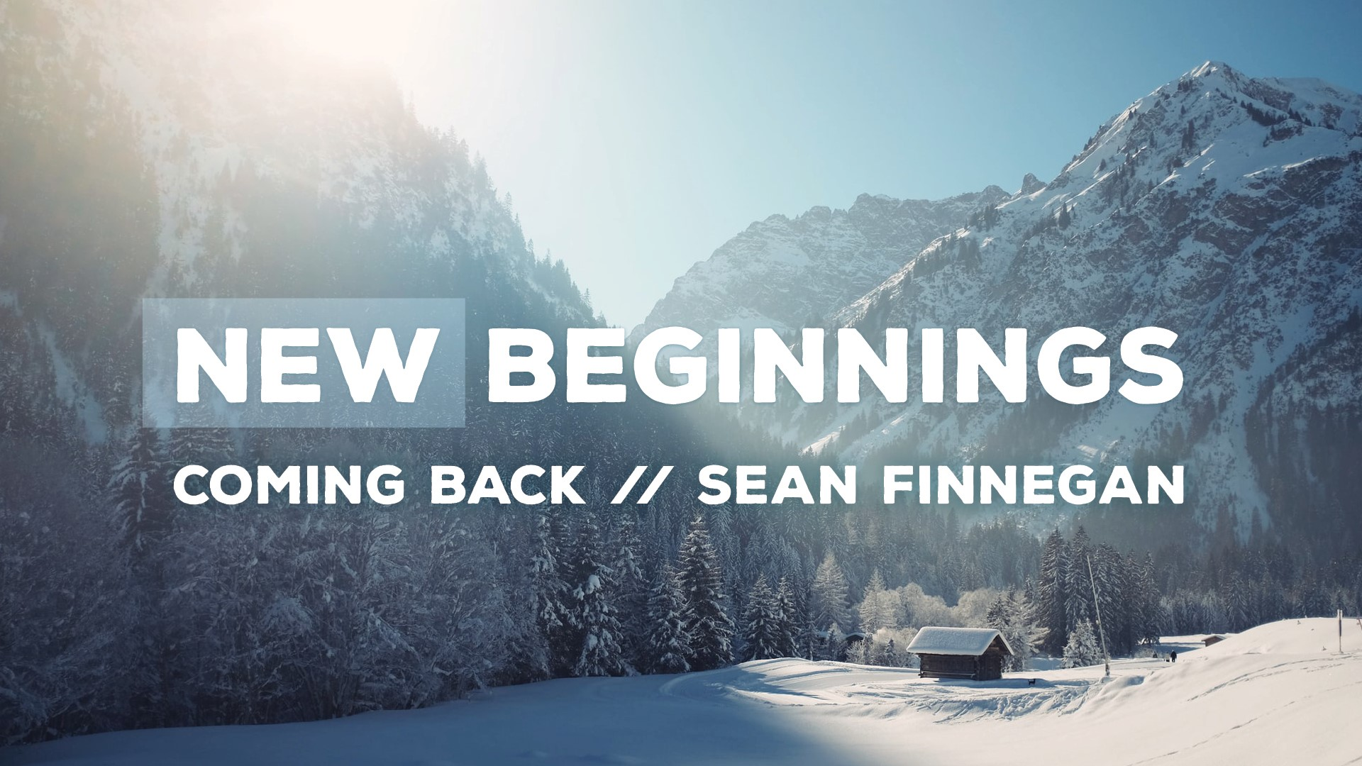 New Beginnings: Coming Back